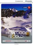 Cambridge Discovery Education Interactive Readers - Level A2: How Cool is Cold! - Nic Harris -