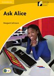 Cambridge Experience Readers - Ниво 2: Elementary/Lower Intermediate : Ask Alice - Margaret Johnson -