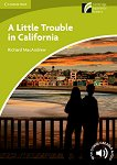 Cambridge Discovery Readers - Ниво Starter/Beginner : A Little Trouble in California - Richard MacAndrew -