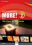 MORE! - Ниво 2 (A2): The Story of the Stones - DVD : Учебна система по английски език - Second Edition - Herbert Puchta, Jeff Stranks, Gunter Gerngross, Christian Holzmann, Peter Lewis-Jones -