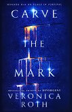Carve the Mark - Veronica Roth -