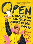 Open: A Toolkit for How Magic and Messed Up Life Can Be - Gemma Cairney -