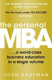 The Personal MBA: A World - Class Business Education in a Single Volume - Josh Kaufman -