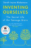 Inventing Ourselves: The Secret Life of the Teenage Brain - Sarah-Jayne Blakemore -