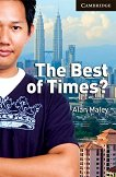 Cambridge English Readers - Ниво 6: Advanced : The Best of Times? - Alan Maley -