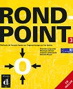 Rond-point: Учебна система по френски език : Ниво 3 (B2): Учебник + CD - Filomena Capucho, Monique Denyer, Josiane Labascoule, Corinne Royer -